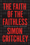 The Faith of the Faithless: Experiments In Political Theology