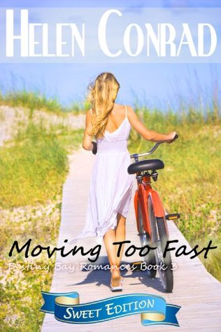Moving Too Fast (Destiny Bay Romance~Forever Yours Sweet Edition 3)