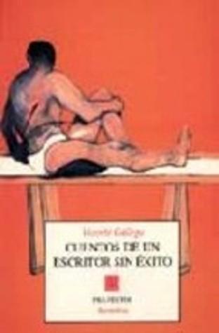 Cuentos de un escritor sin éxito Vicente Gallego