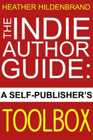 The Indie Author Guide: A Self-Publisher's Toolbox