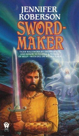 Sword-Maker (Tiger and Del, #3) Jennifer Roberson