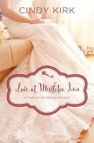 Love at Mistletoe Inn: A December Wedding Story (A Year of Weddings Novella 2, #1)