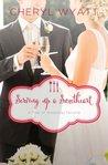 Serving Up a Sweetheart: A February Wedding Story (A Year of Weddings Novella 2, #3)