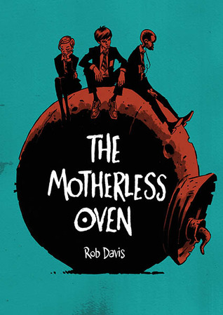 The Motherless Oven (2014)