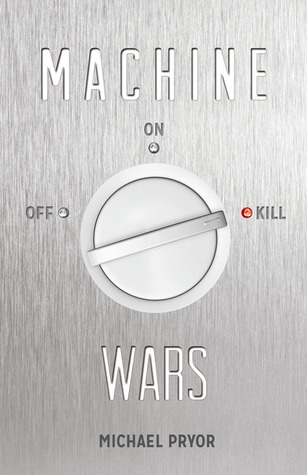 Machine Wars by Michael Pryor