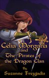 Celia Morgana and the Pirates of the Dragon Clan (Dragon Clan, #1)