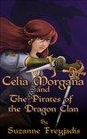 Celia Morgana and the Pirates of the Dragon Clan (Dragon Clan, #1)