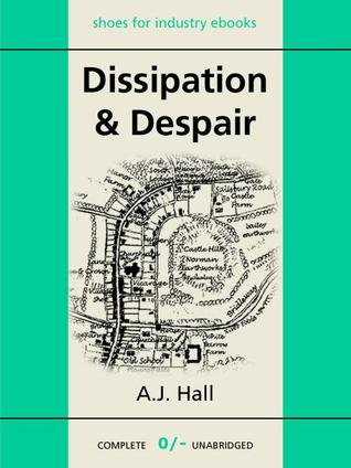 Dissipation and Despair A.J. Hall