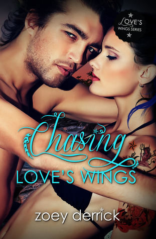 Get Chasing Love's Wings by Zoey Derrick for 99¢!
