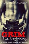 Grim: The Beginning (Black Rebel Riders' MC, #1)
