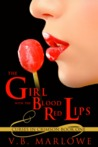 The Girl with the Blood Red Lips by V.B. Marlowe