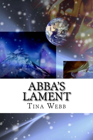 Abba's Lament by T. Webb
