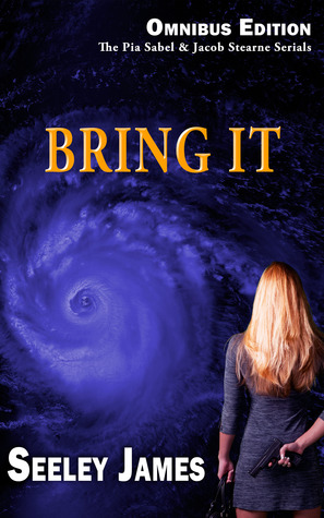 Bring It, Omnibus Edition by Seeley James