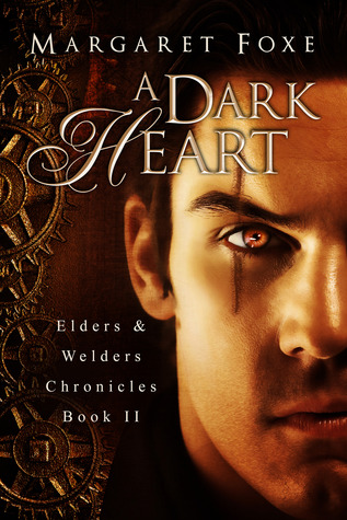 A Dark Heart (The Elders and Welders Chronicles #2)