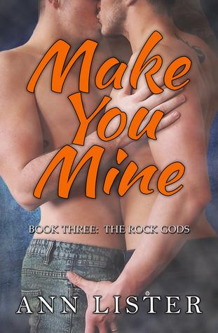 Make You Mine (The Rock Gods, #3)