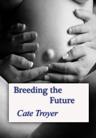 Breeding the Future Cate Troyer