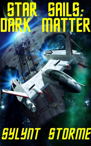 Star Sails: Dark Matter  by  Sylynt Storme