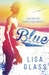 Blue (Blue #1) by Lisa Glass