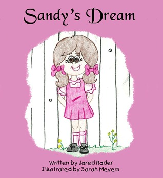 Sandys Dream (Childrens picture book)  by  Jared Rader