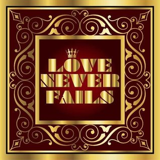 love never fails Dian Nafi
