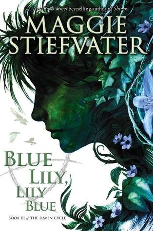 blue lily, lily blue maggie stiefvater the raven boys raven circle #3 book cover