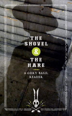 The Shovel & The Hare by Cory Basil