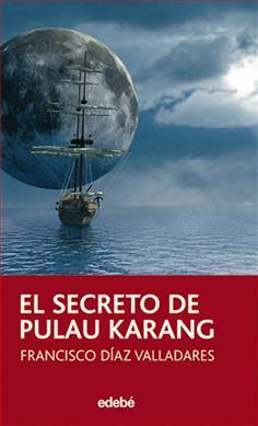 El secreto de Pulau Karang  by  Francisco Díaz Valladares