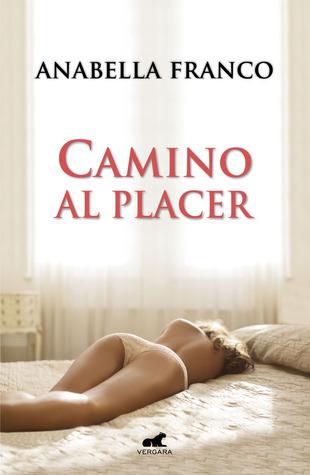 https://www.goodreads.com/book/show/22009593-camino-al-placer