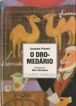 O dromedário  by  Jacques Prévert
