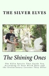 The Shining Ones by The Silver Elves