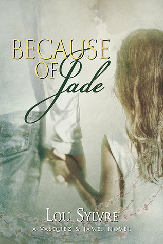 Release Day Review : Because of Jade by Lou Sylvre