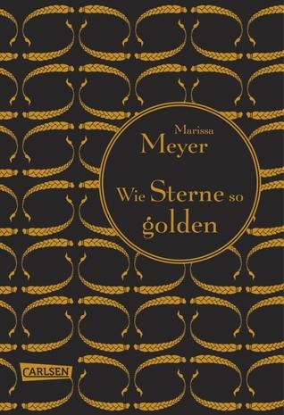 Wie Sterne so golden (Luna-Chroniken, #3)