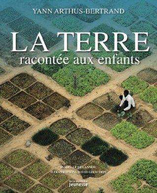 La Terre Racontée Aux Enfants Yann Arthus-Bertrand