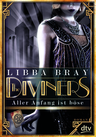 The Diviners: Aller Anfang ist böse (The Diviners, #1)