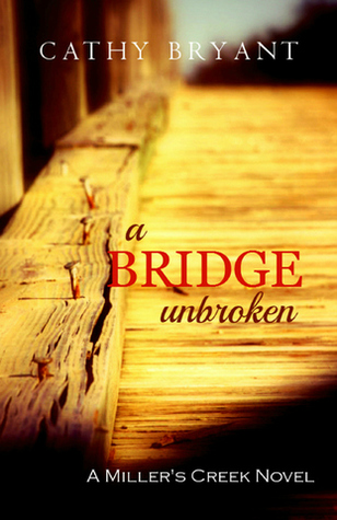 A Bridge Unbroken (Miller's Creek , #5)