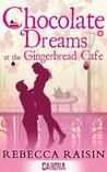 Chocolate Dreams at the Gingerbread Cafe (The Gingerbread Cafe #2)