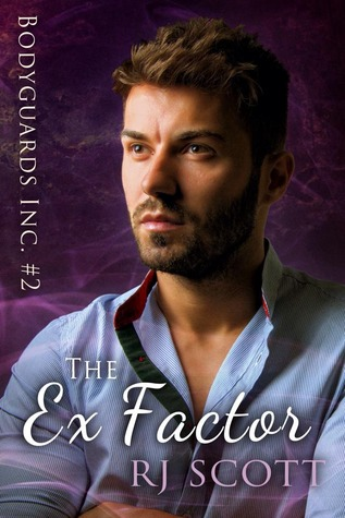 Book Review : The Ex Factor( Bodyguards Inc #2) by R.J Scott
