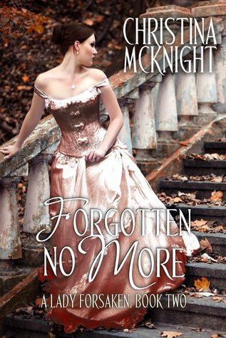Forgotten No More (A Lady Forsaken #2)