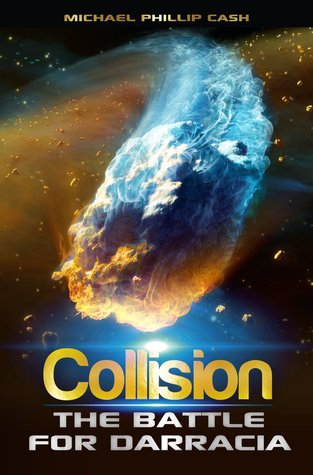 Collision: The Battle for Darracia (Book 2) (The Darracia Saga)