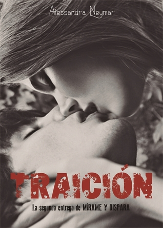 Traición (Mírame y dispara, #2)