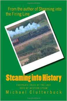 Steaming into History by Michael Clutterbuck