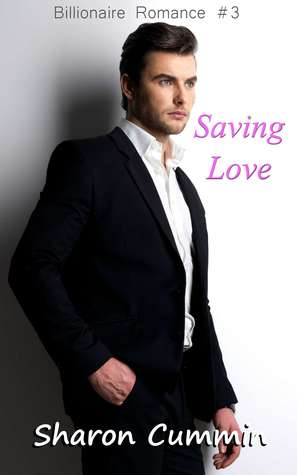 Saving Love (Billionaire Romance #3)