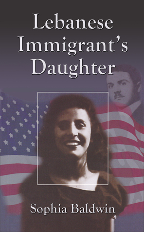 Lebanese Immigrants Daughter  by  Sophia Baldwin