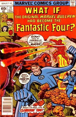 What If The Original Marvel Bullpen Had Become The Fantastic Four? (What If #11)  by  Jack Kirby