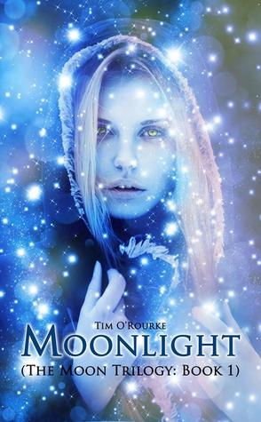 Moonlight(The Moon Trilogy#1) By Tim O'Rourke