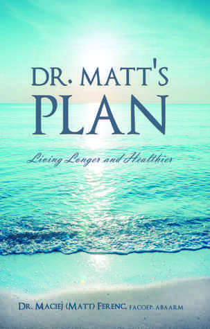 Dr. Matt's Plan by Maciej (Matt) Ferenc