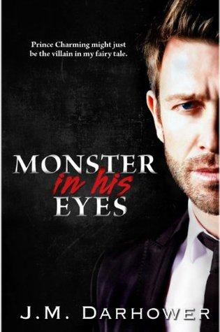 Monster in His Eyes (Monster in His Eyes, #1) by J.M. Darhower