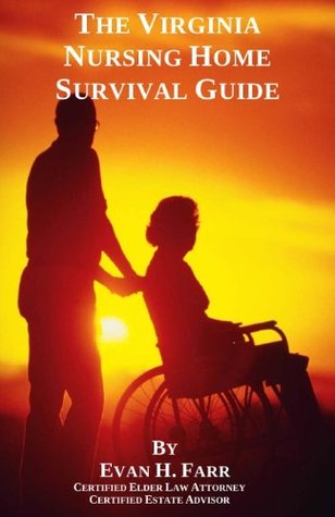 The Virginia Nursing Home Survival Guide  by  Evan H. Farr