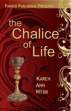 The Chalice of Life Karen Anne Webb