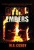 Dying Embers by M.R.  Cosby